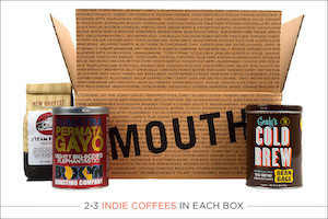 Mouth: Coffee Every Month