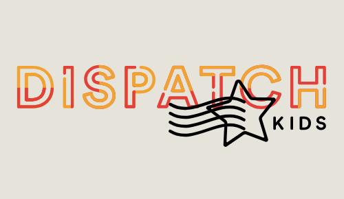 Dispatch Kids