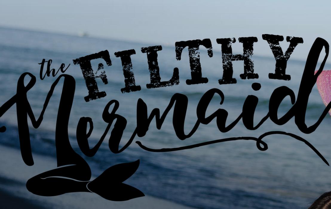 The Filthy Mermaid